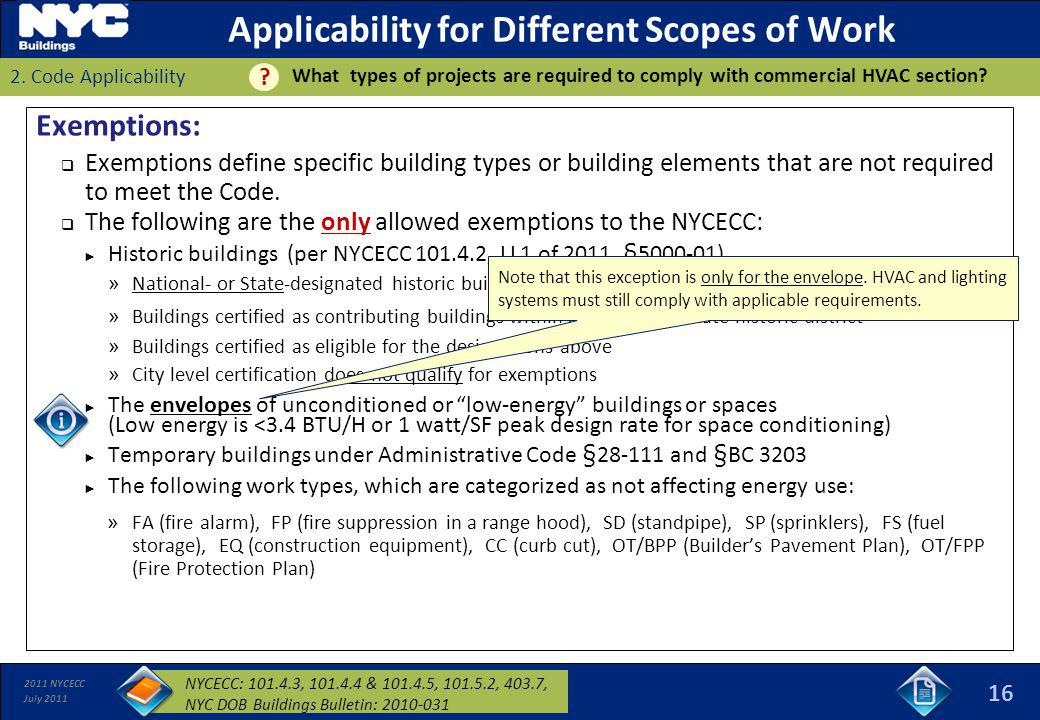 2011 NYCECC July 2011 Applicability for Different Scopes of Work 2. Code Applicability Exemptions: Exemptions define specific building types or buildi