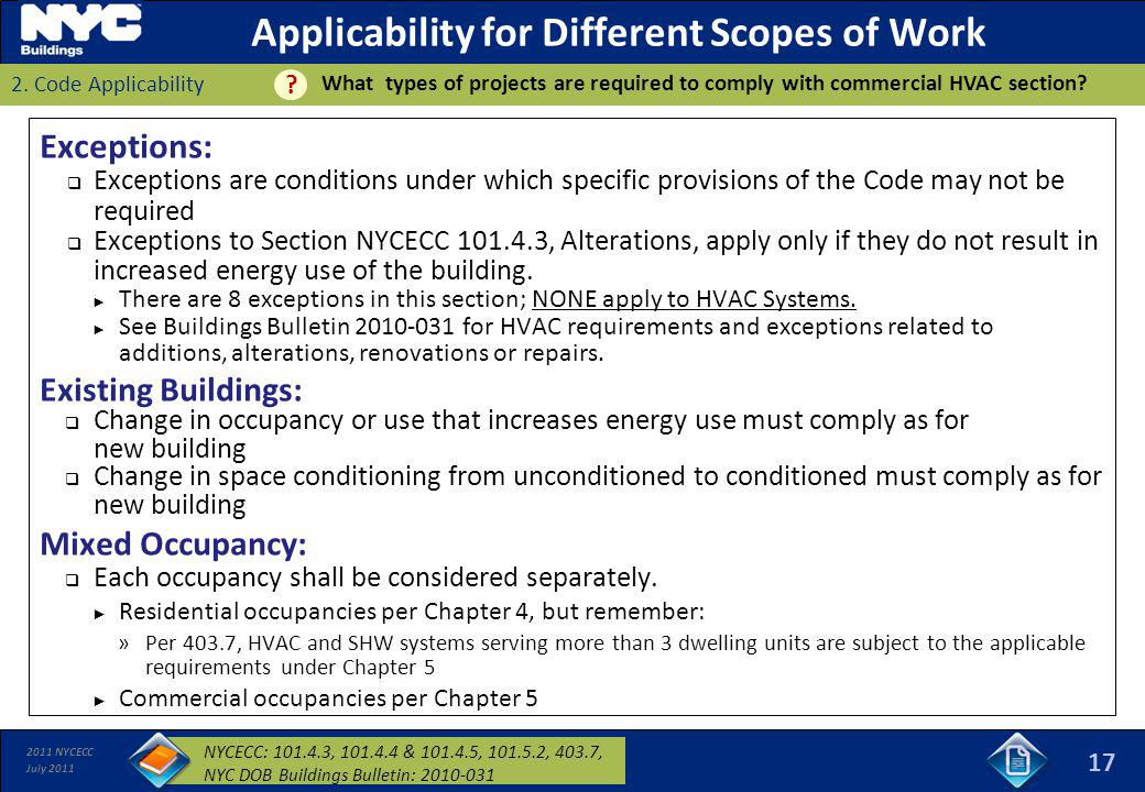 2011 NYCECC July 2011 Applicability for Different Scopes of Work 2. Code Applicability Exceptions: Exceptions are conditions under which specific prov
