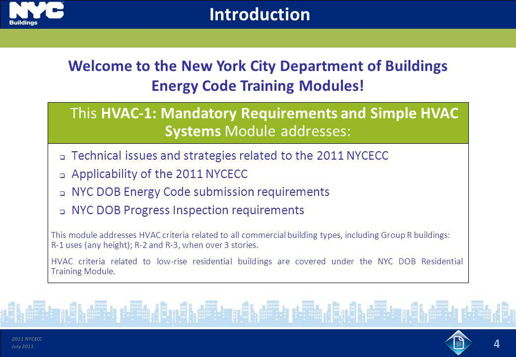 2011 NYCECC July 2011 4 Introduction Technical issues and strategies related to the 2011 NYCECC Applicability of the 2011 NYCECC NYC DOB Energy Code s