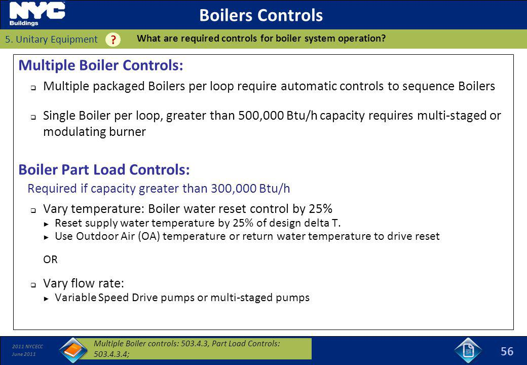 2011 NYCECC June 2011 Boilers Controls Multiple Boiler Controls: Multiple packaged Boilers per loop require automatic controls to sequence Boilers Sin