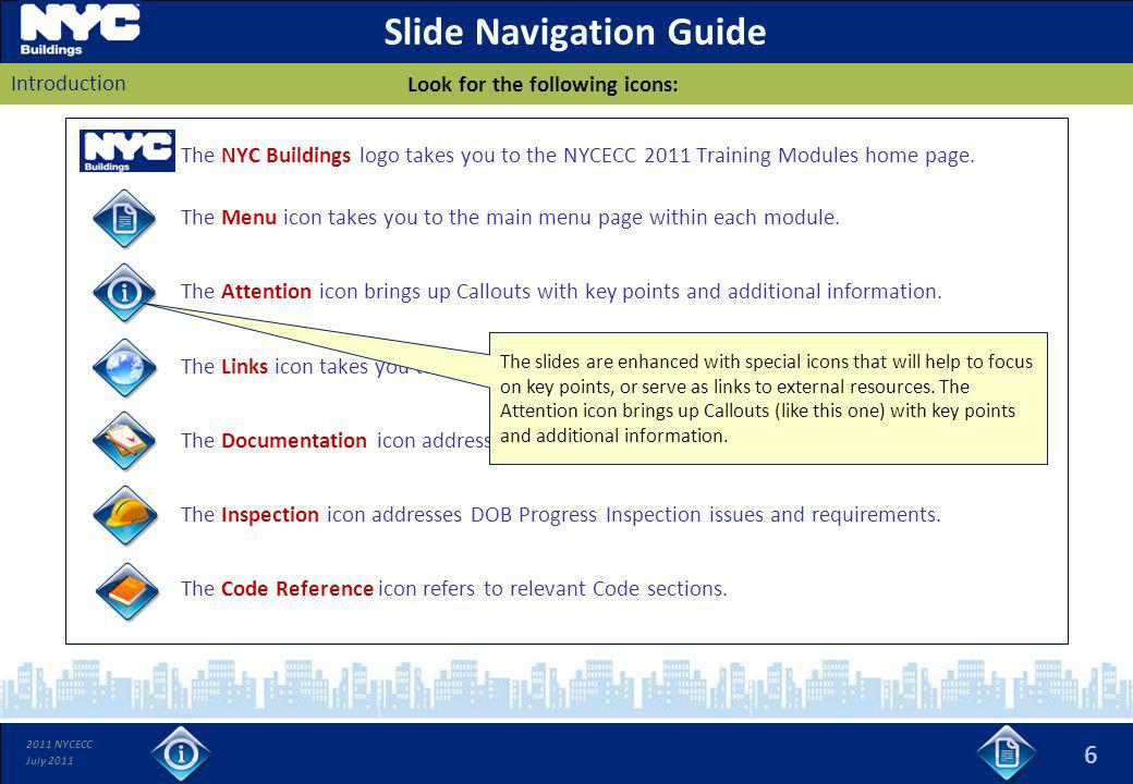 2011 NYCECC July 2011 6 Slide Navigation Guide The NYC Buildings logo takes you to the NYCECC 2011 Training Modules home page. The Menu icon takes you