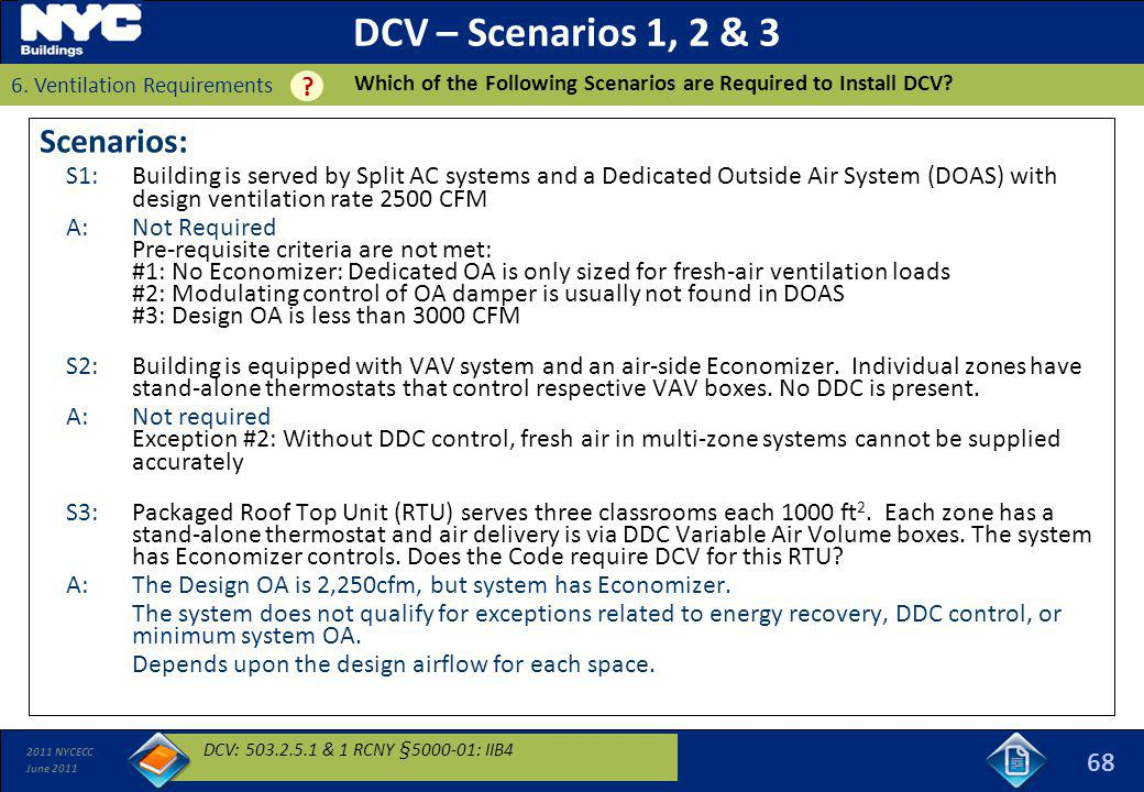 2011 NYCECC June 2011 DCV – Scenarios 1, 2 & 3 Scenarios: S1:Building is served by Split AC systems and a Dedicated Outside Air System (DOAS) with des