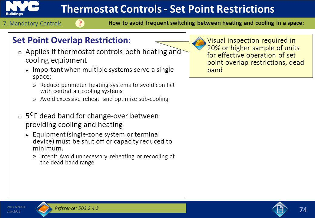2011 NYCECC July 2011 Thermostat Controls - Set Point Restrictions Set Point Overlap Restriction: Applies if thermostat controls both heating and cool