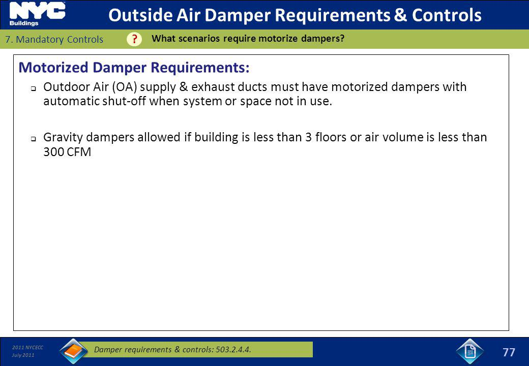 2011 NYCECC July 2011 Outside Air Damper Requirements & Controls Motorized Damper Requirements: Outdoor Air (OA) supply & exhaust ducts must have moto