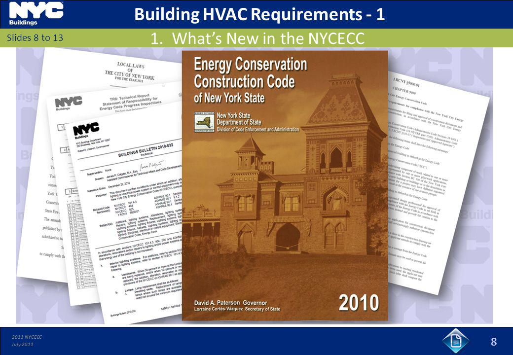 2011 NYCECC July 2011 8 Slides 8 to 13 Building HVAC Requirements - 1 1. Whats New in the NYCECC