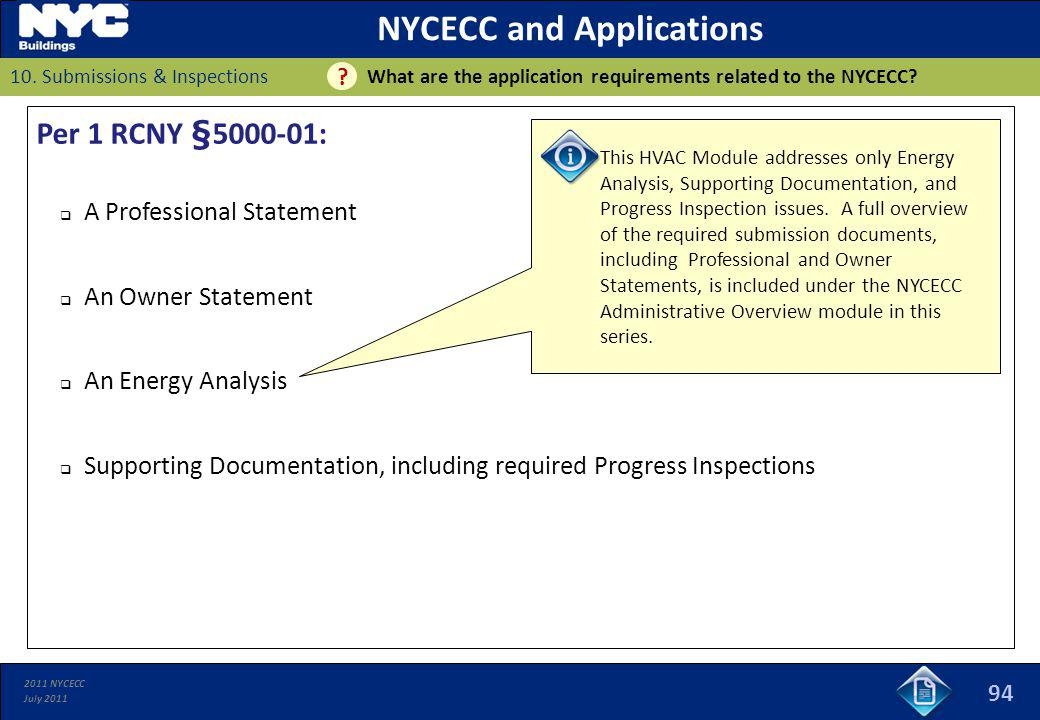 2011 NYCECC July 2011 94 NYCECC and Applications What are the application requirements related to the NYCECC? ? Per 1 RCNY §5000-01: A Professional St