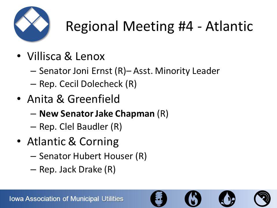 Utilities Iowa Association of Municipal Utilities Regional Meeting #4 - Atlantic Villisca & Lenox – Senator Joni Ernst (R)– Asst. Minority Leader – Re