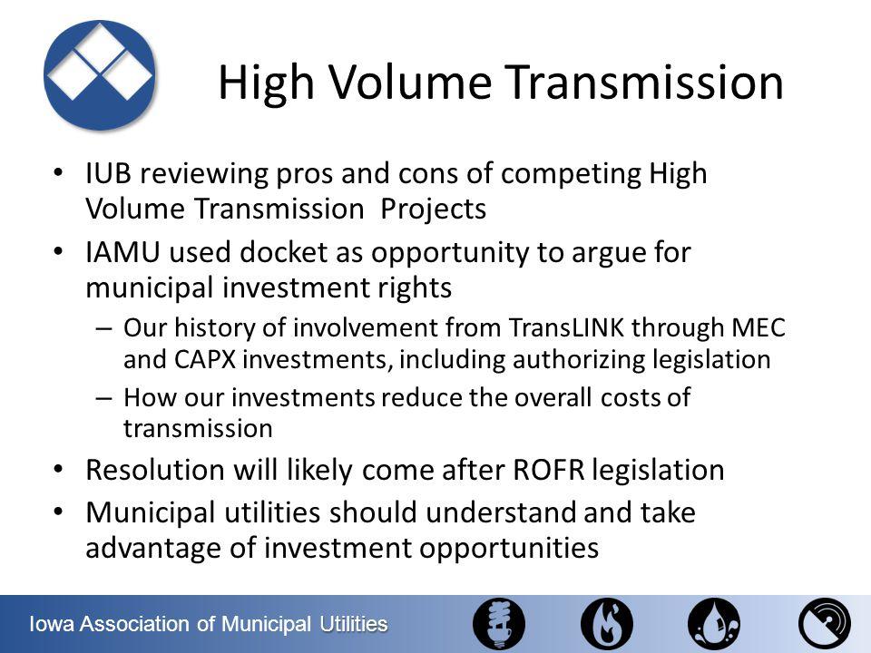 Utilities Iowa Association of Municipal Utilities High Volume Transmission IUB reviewing pros and cons of competing High Volume Transmission Projects