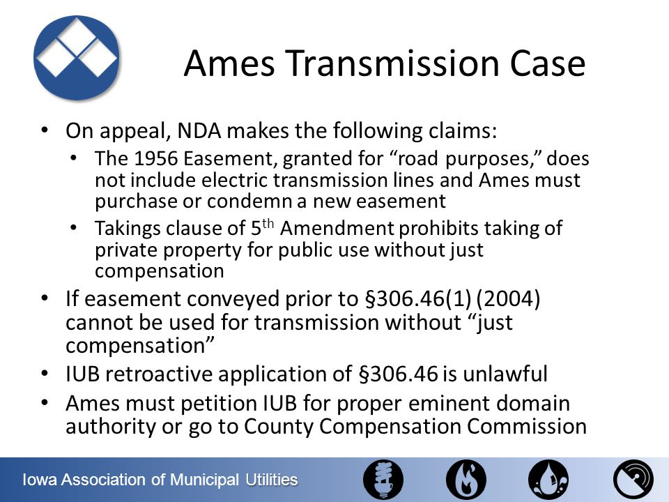Utilities Iowa Association of Municipal Utilities Ames Transmission Case On appeal, NDA makes the following claims: The 1956 Easement, granted for roa