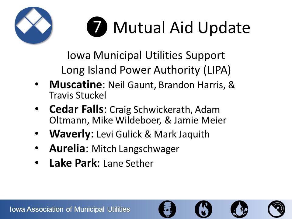 Utilities Iowa Association of Municipal Utilities Iowa Municipal Utilities Support Long Island Power Authority (LIPA) Muscatine: Neil Gaunt, Brandon H