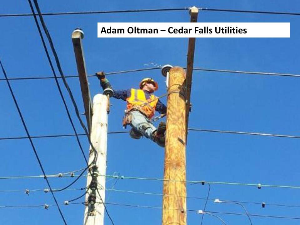 Utilities Iowa Association of Municipal Utilities Adam Oltman – Cedar Falls Utilities