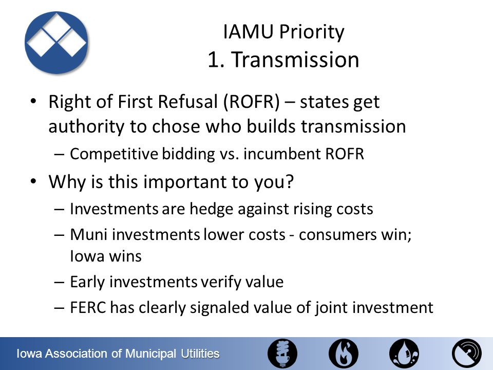 Utilities Iowa Association of Municipal Utilities LED Street Light Financing Continuance of joint purchase agreement (IAMUs current pricing is good through January 12, 2013 Utilities may borrow funds to purchase additional fixtures Program limited or capped at the value of the loan available (approximately 450 fixtures) Target: $200,000