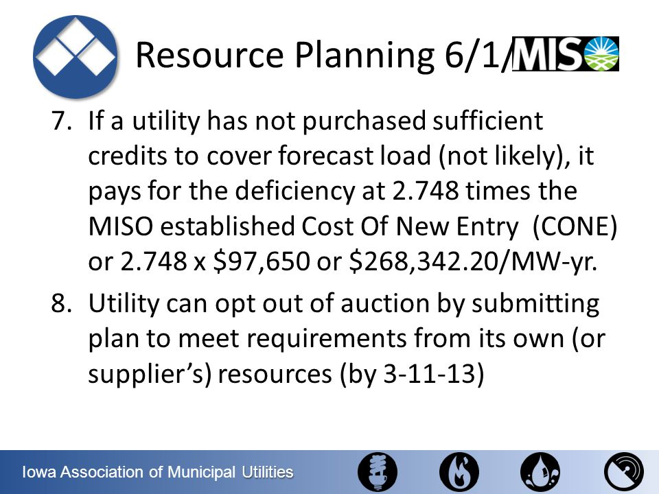Utilities Iowa Association of Municipal Utilities Resource Planning 6/1/13 7.If a utility has not purchased sufficient credits to cover forecast load