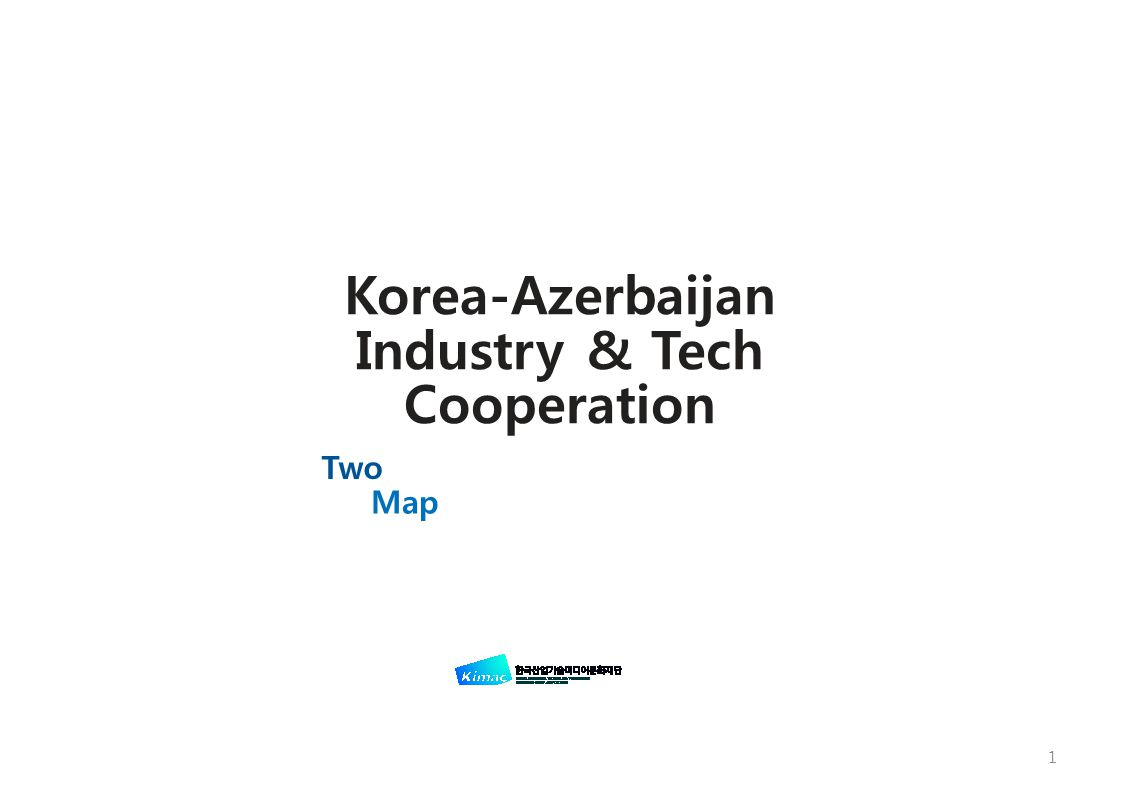 Korea-Azerbaijan Industry & Tech Cooperation Two Map 1