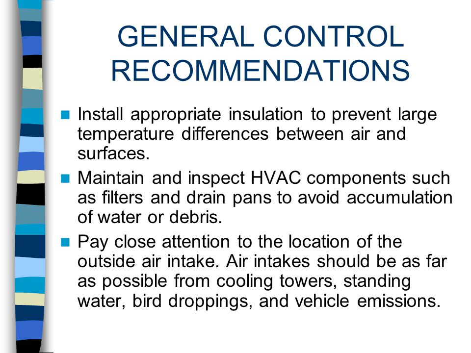 GENERAL CONTROL RECOMMENDATIONS Within 24 to 48 hours after floods or leaks, dry materials and discard sewage- contaminated materials. Have an effecti