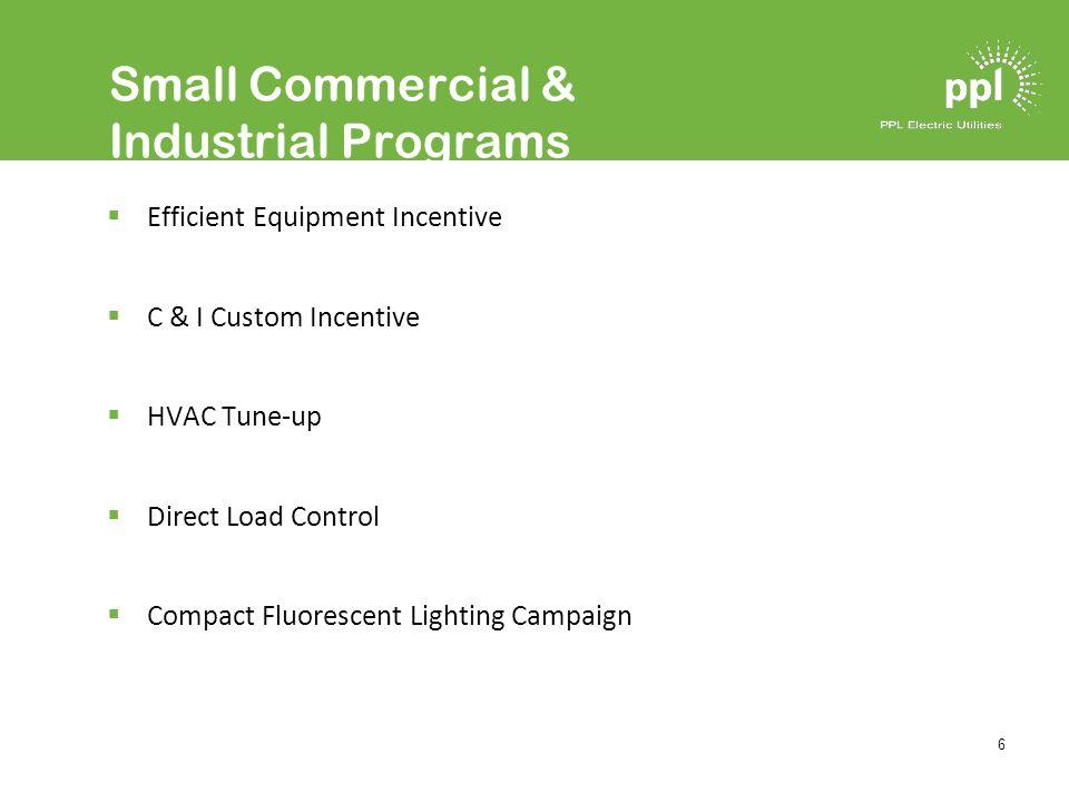 7 Governmental/Non-Profit Programs C & I Custom Incentive Direct Load Control Efficient Equipment Incentive HVAC Tune-up Renewable Energy Load Curtailment
