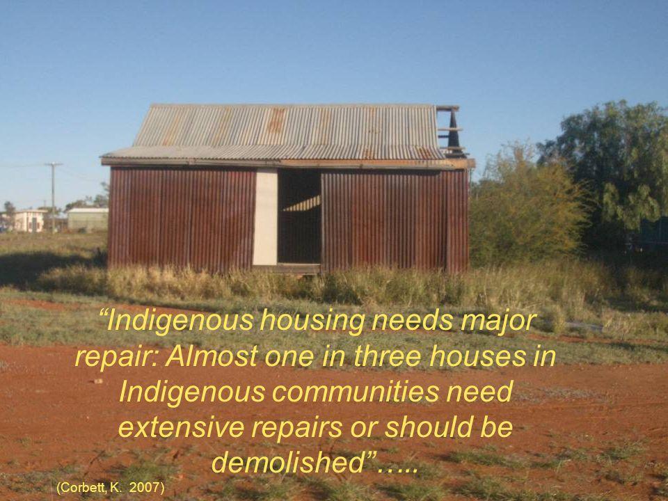 Indigenous housing needs major repair: Almost one in three houses in Indigenous communities need extensive repairs or should be demolished…..