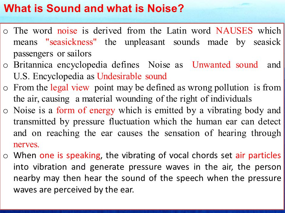 o Sound can also travel through other acoustic media, such as water or steel or Gases o Sounds produced by all vibrating bodies are not audible.