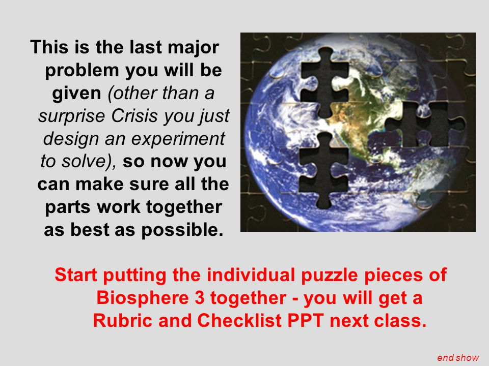 This is the last major problem you will be given (other than a surprise Crisis you just design an experiment to solve), so now you can make sure all t