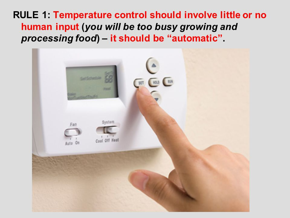 RULE 2: You do need to carefully control the temperature, humidity and airflow in any buildings you have (living/work areas) that are either above or below ground.