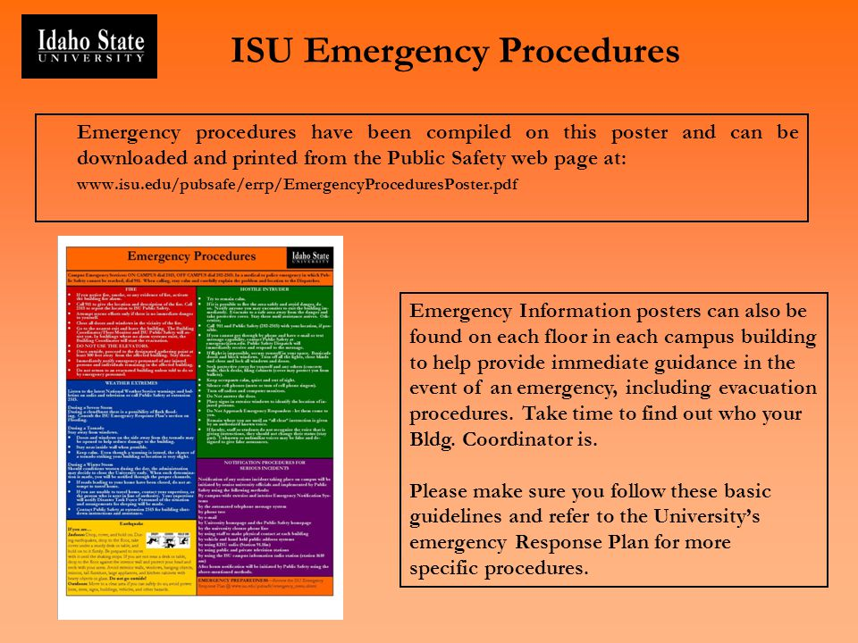 ISU Emergency Procedures Emergency Information posters can also be found on each floor in each campus building to help provide immediate guidance in t
