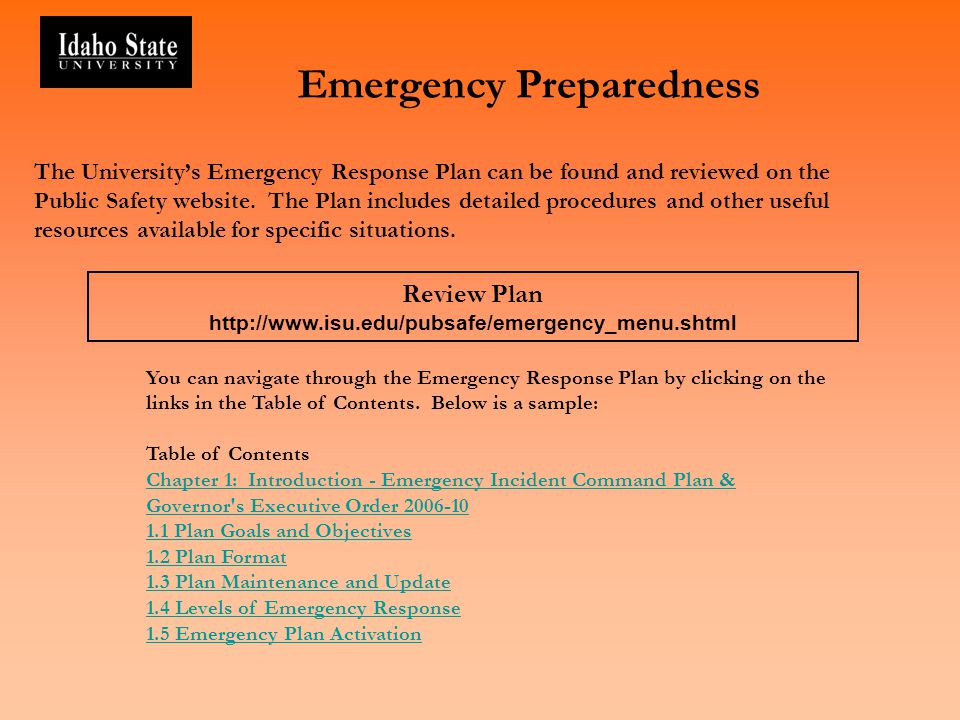 Emergency Preparedness The Universitys Emergency Response Plan can be found and reviewed on the Public Safety website. The Plan includes detailed proc