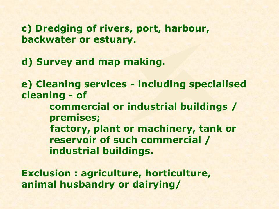 c) Dredging of rivers, port, harbour, backwater or estuary.