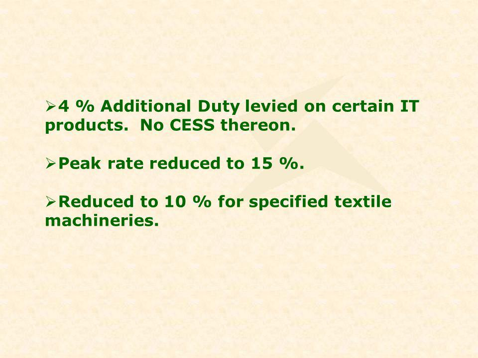 4 % Additional Duty levied on certain IT products.