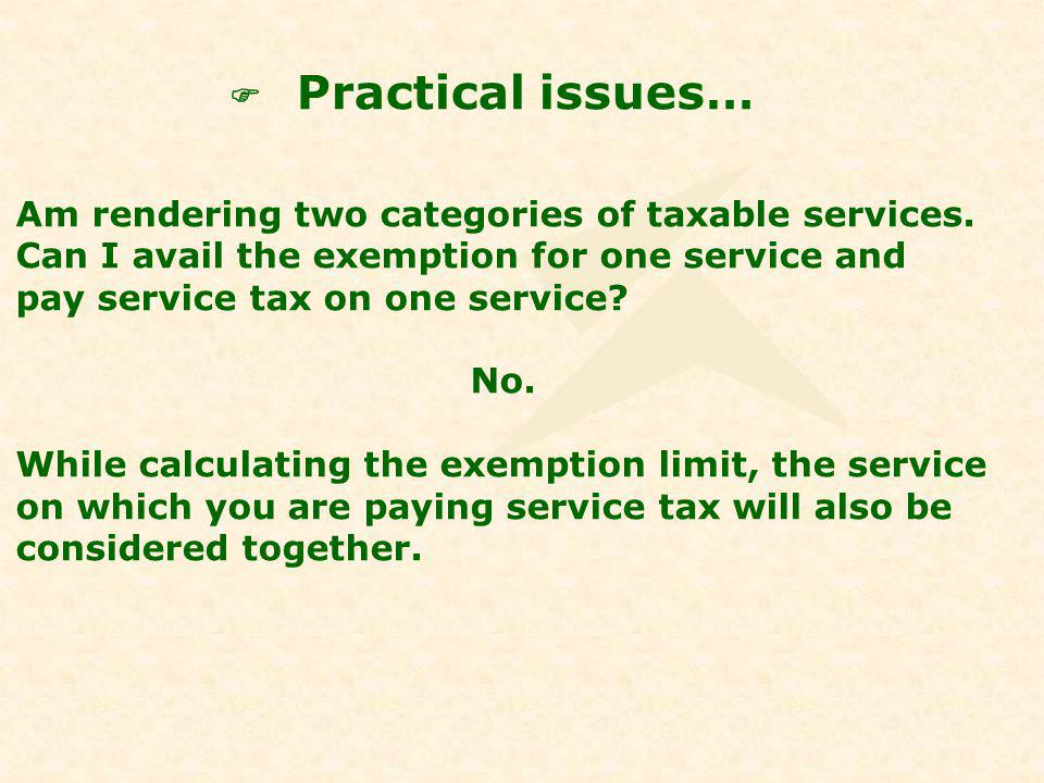 Am rendering two categories of taxable services.