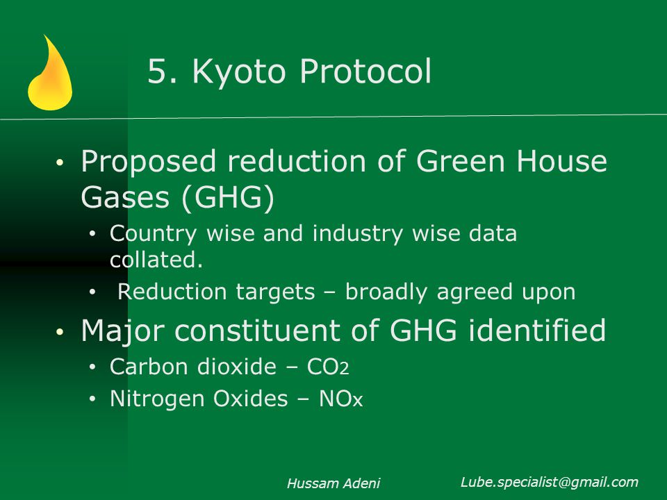 5. Kyoto Protocol Proposed reduction of Green House Gases (GHG) Country wise and industry wise data collated. Reduction targets – broadly agreed upon