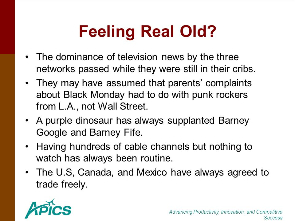 Advancing Productivity, Innovation, and Competitive Success Feeling Real Old? The dominance of television news by the three networks passed while they