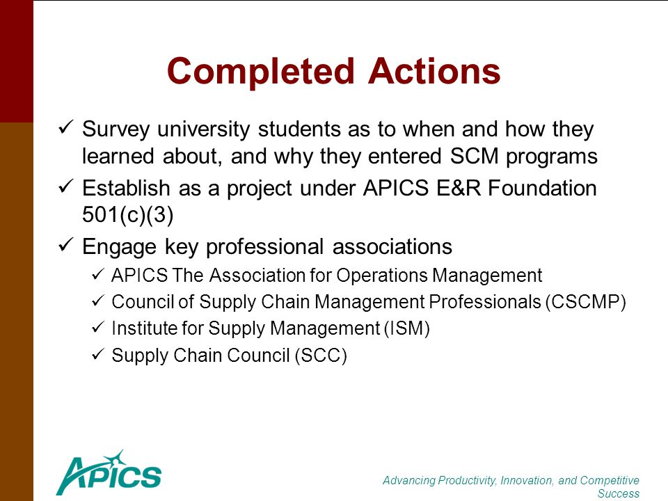 Advancing Productivity, Innovation, and Competitive Success Completed Actions Survey university students as to when and how they learned about, and wh