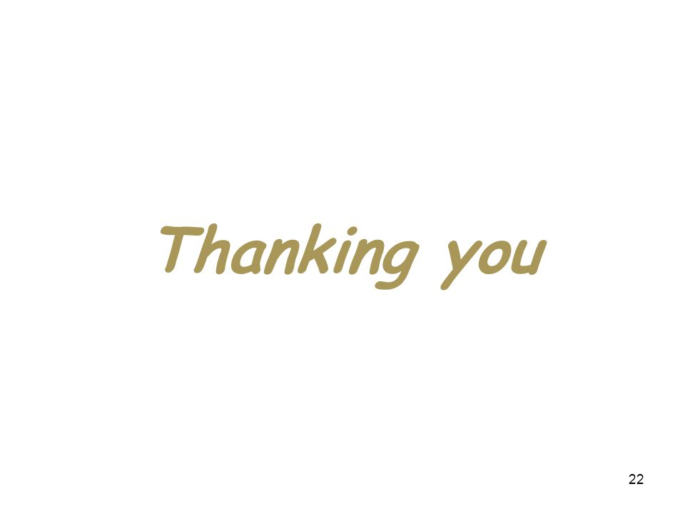 22 Thanking you
