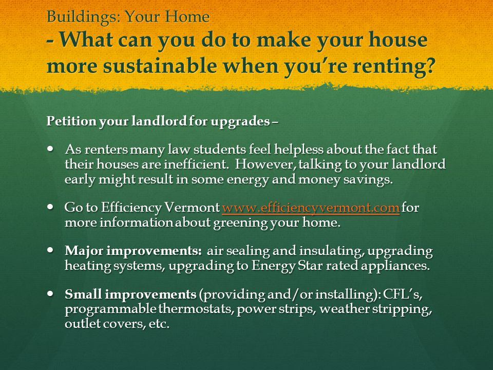 Buildings: Your Home - What can you do to make your house more sustainable when youre renting.