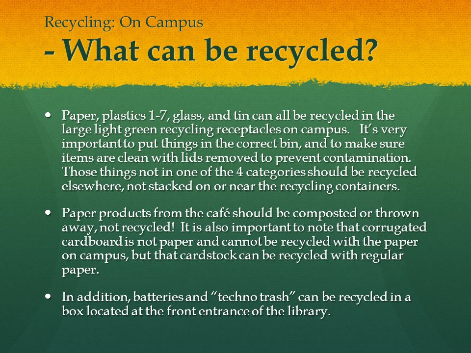 Recycling: On Campus - What can be recycled.