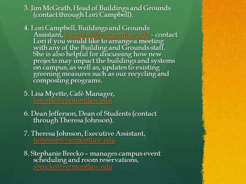 3. Jim McGrath, Head of Buildings and Grounds (contact through Lori Campbell).