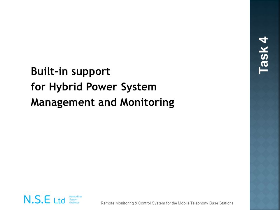 Built-in support for Hybrid Power System Management and Monitoring Task 4 Remote Monitoring & Control System for the Mobile Telephony Base Stations
