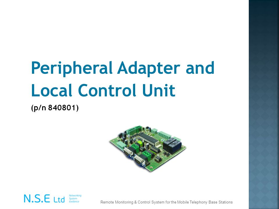 Peripheral Adapter and Local Control Unit (p/n 840801) Remote Monitoring & Control System for the Mobile Telephony Base Stations
