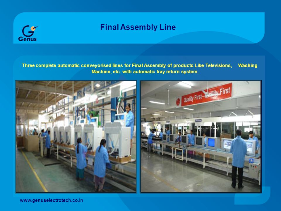 Three complete automatic conveyorised lines for Final Assembly of products Like Televisions, Washing Machine, etc. with automatic tray return system.