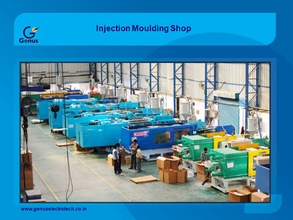 Injection Moulding Shop www.genuselectrotech.co.in