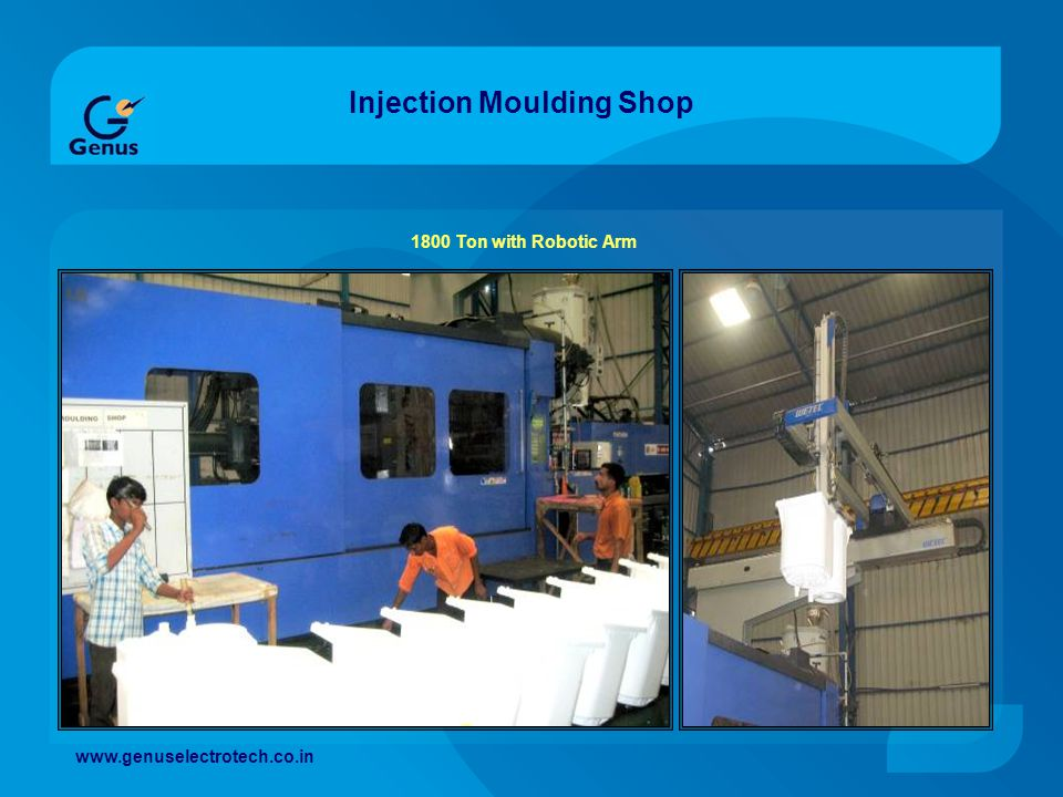 Injection Moulding Shop 1800 Ton with Robotic Arm www.genuselectrotech.co.in