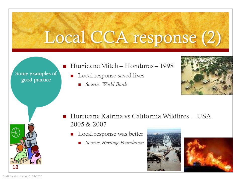 Local CCA response (2) 18 Some examples of good practice Hurricane Mitch – Honduras – 1998 Local response saved lives Source: World Bank Hurricane Kat