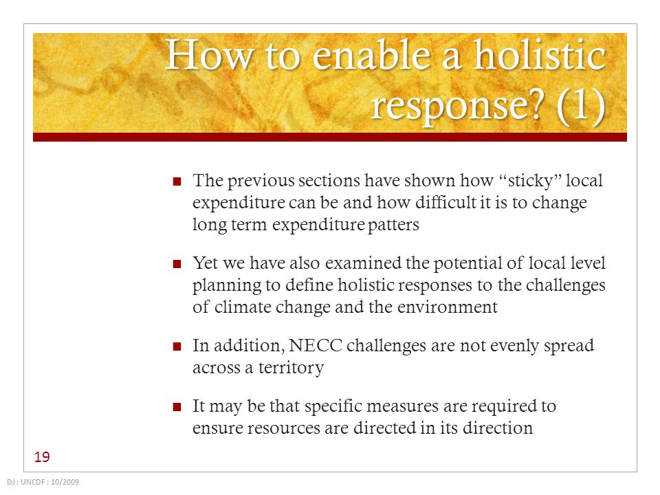 How to enable a holistic response? (1) The previous sections have shown how sticky local expenditure can be and how difficult it is to change long ter