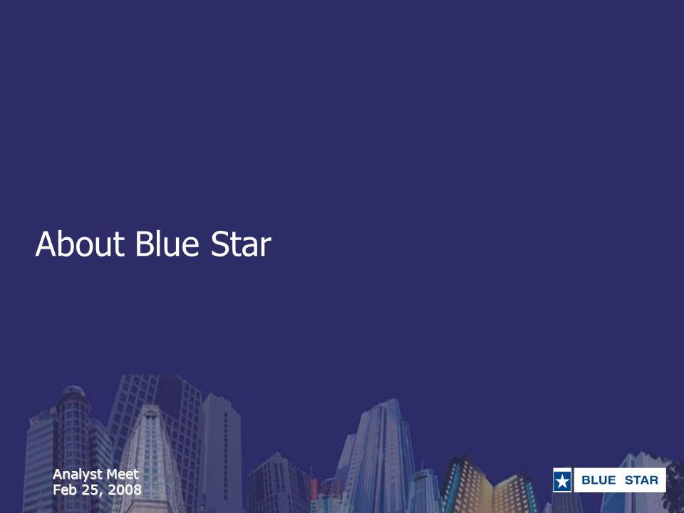 Analyst Meet Feb 25, 2008 About Blue Star