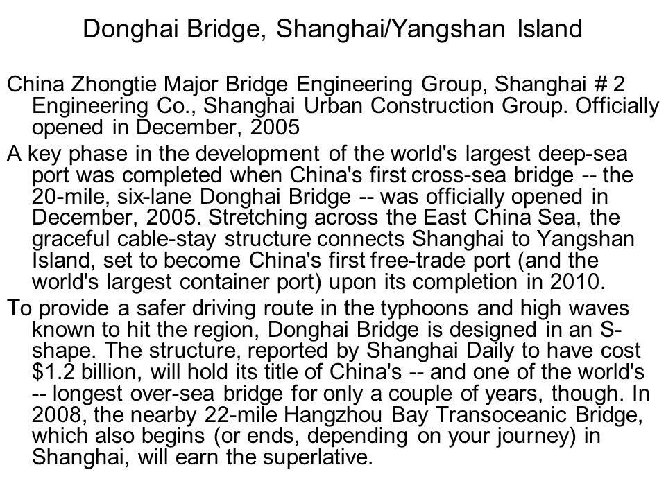Donghai Bridge, Shanghai/Yangshan Island China Zhongtie Major Bridge Engineering Group, Shanghai # 2 Engineering Co., Shanghai Urban Construction Group.