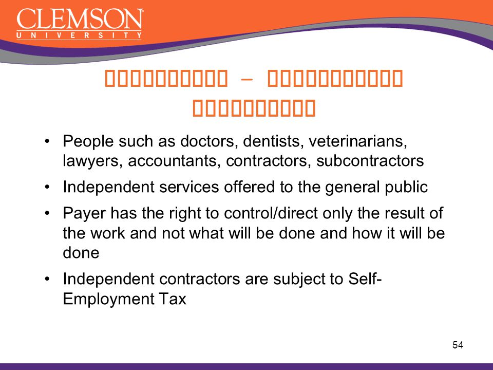 54 People such as doctors, dentists, veterinarians, lawyers, accountants, contractors, subcontractors Independent services offered to the general publ