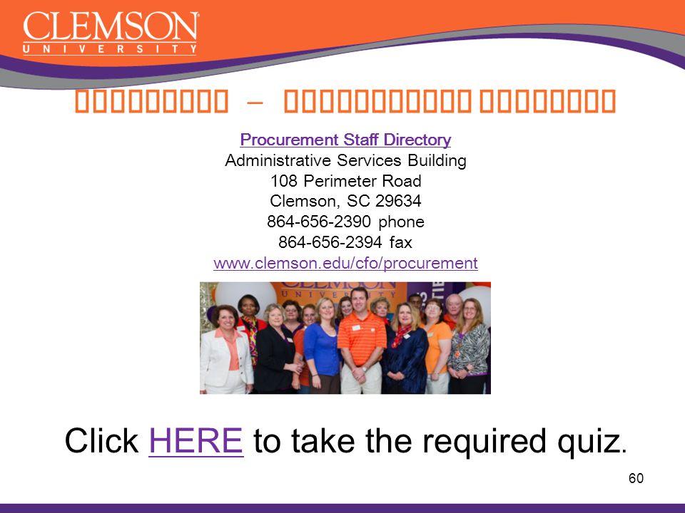 60 Procurement Staff Directory Administrative Services Building 108 Perimeter Road Clemson, SC 29634 864-656-2390 phone 864-656-2394 fax www.clemson.e