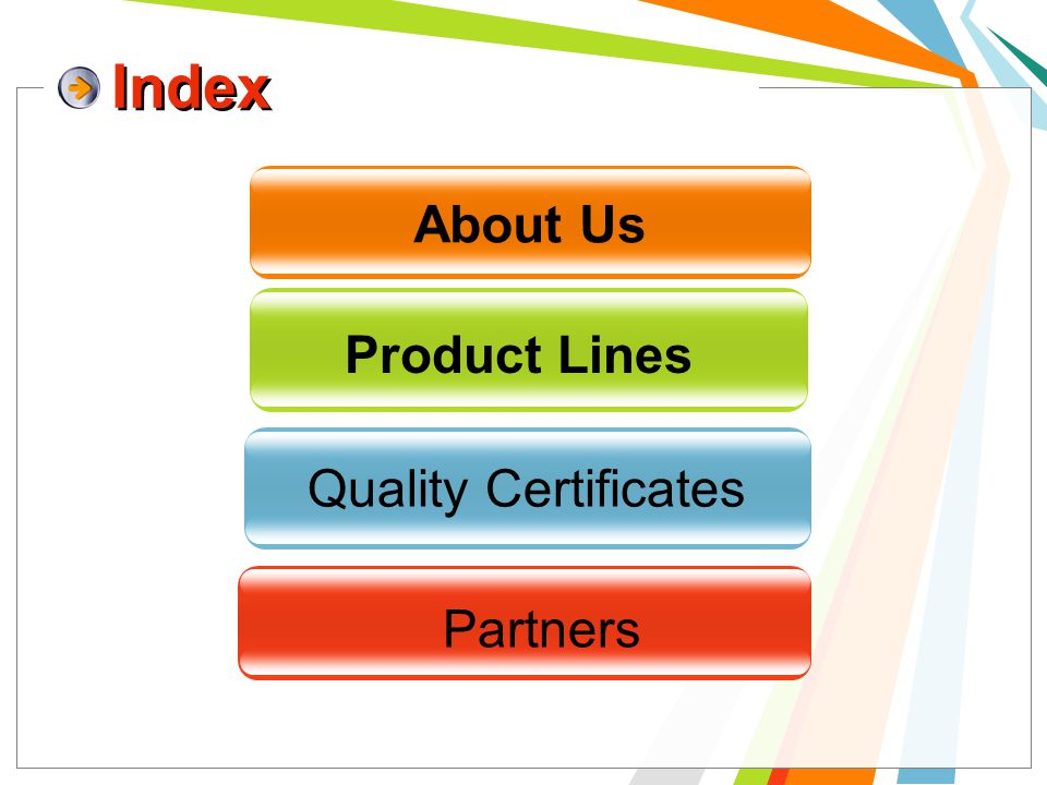 About Us Product Lines Index Quality Certificates Partners