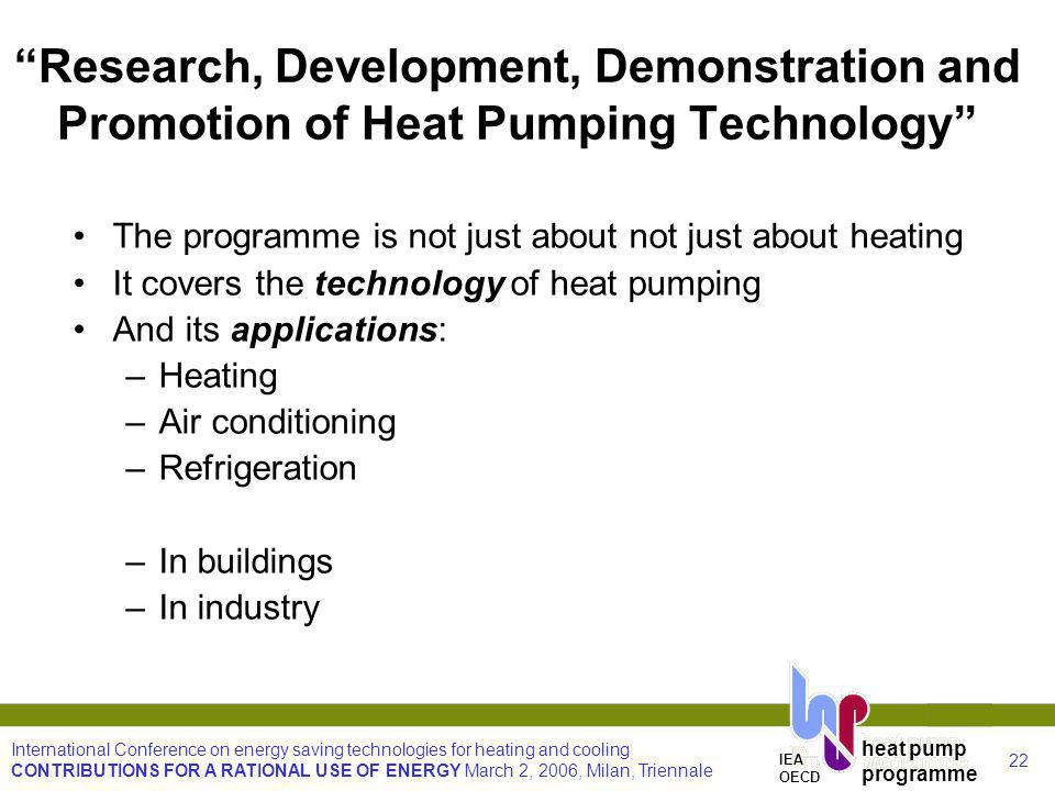 22 International Conference on energy saving technologies for heating and cooling CONTRIBUTIONS FOR A RATIONAL USE OF ENERGY March 2, 2006, Milan, Tri