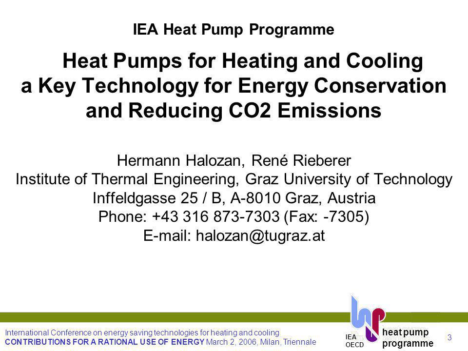 3 International Conference on energy saving technologies for heating and cooling CONTRIBUTIONS FOR A RATIONAL USE OF ENERGY March 2, 2006, Milan, Trie